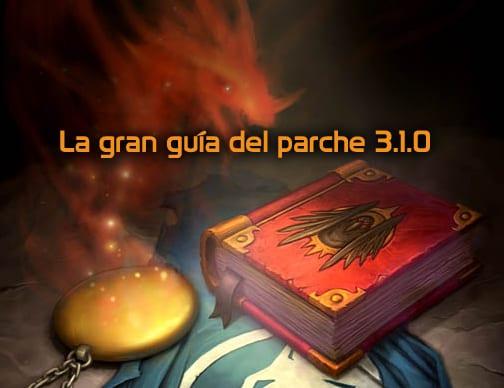 La guia parche 310 del Wow, World of Warcraft