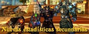 Analizamos las nuevas estadísticas secundarias en Warlords of Draenor