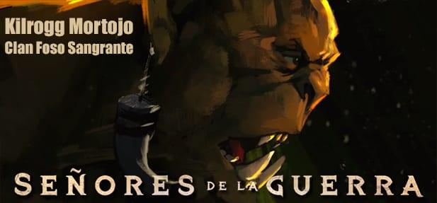 Kilrogg Mortojo protagonista del cuarto capítulo de Señores de la Guerra
