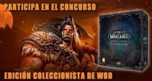 Concurso Edición Coleccionista de Warlords of Draenor