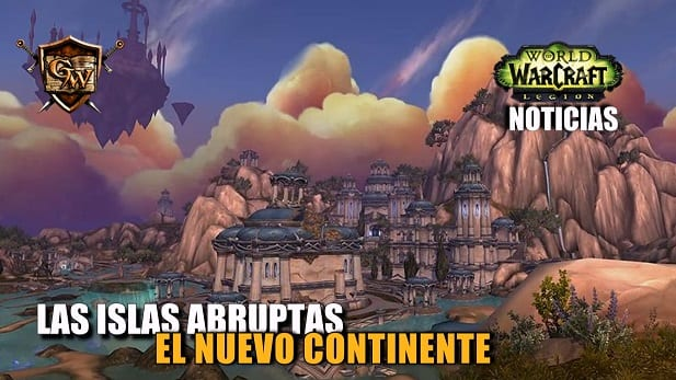 Islas abruptas. Nuevo continente World of Warcraft: Legión.