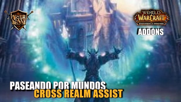 Paseando por mundos alternos! Addon Cross Realm Assist