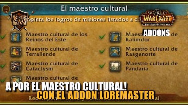 A por el Maestro Cultural! Con el addon Loremaster