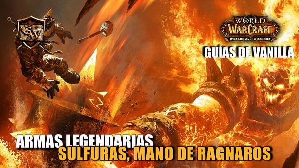 Guía de armas legendarias: Sulfuras, La mano de Ragnaros.