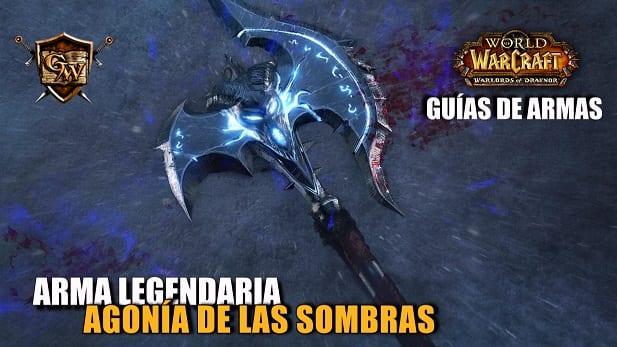 Guía de armas legendarias: Agonía de Sombras