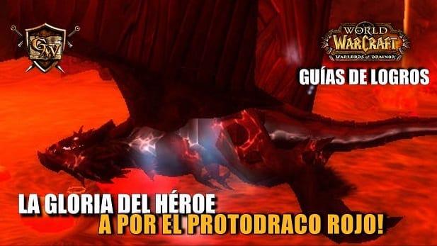 La gloria del héroe: A por el Protodraco Rojo