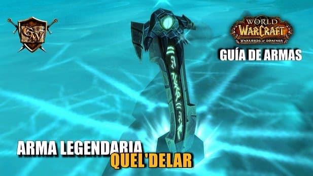 Guía de armas legendarias: Quel'delar