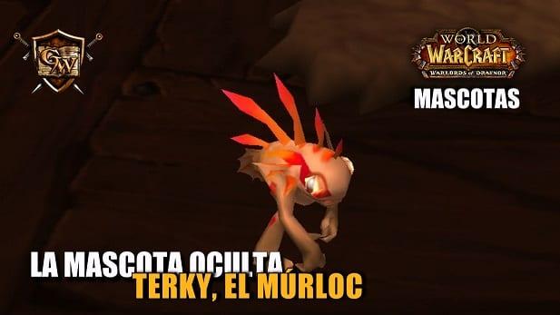 La mascota oculta: Terky, el múrloc