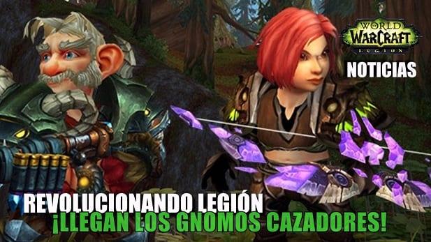 Revolucionando Legión ¡Llegan los gnomos cazadores!