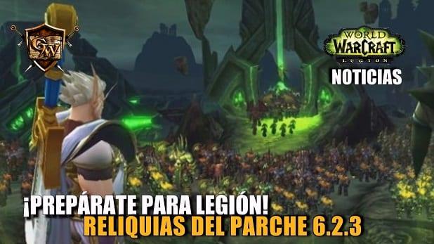 ¡Prepárate para Legión! Reliquias del parche 6.2.3