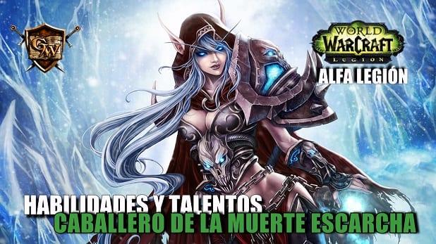 Caballero de la Muerte Escarcha en Legión- Habilidades y Talentos – Alfa Legión