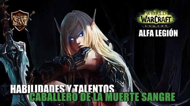 Caballero de la Muerte Sangre en Legión- Habilidades y Talentos – Alfa Legión