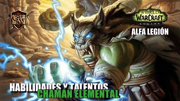 Chamán Elemental en Legión- Habilidades y Talentos – Alfa Legión