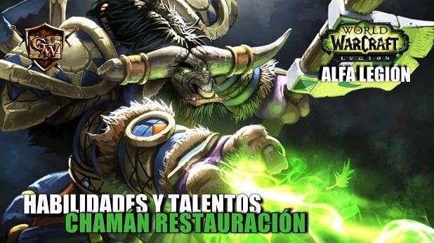 Chamán Restauración en Legión- Habilidades y Talentos – Alfa Legión
