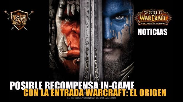 Posible recompensa in-game con la entrada Warcraft: El Origen