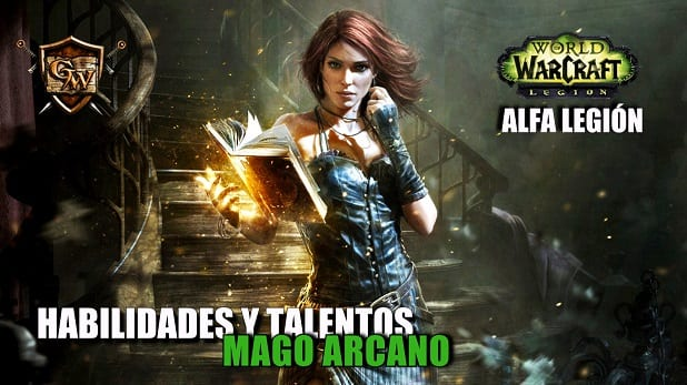 Mago Arcano en Legión- Habilidades y Talentos – Alfa Legión