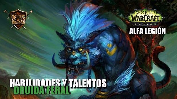 Druida Feral en Legión- Habilidades y Talentos – Alfa Legión