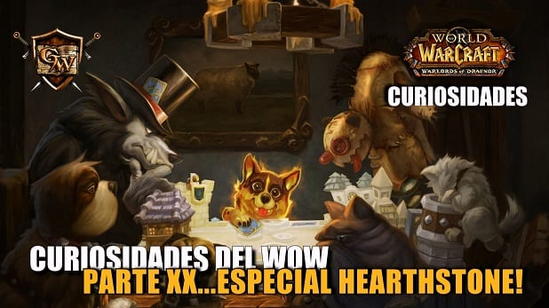 Curiosidades del Wow: Parte XX...Especial Hearthstone!