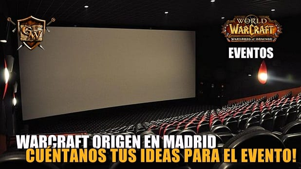 Evento Warcraft: El Origen en Madrid: Cuéntanos tus ideas!