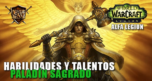 Palad n sagrado en legion habilidades y talentos alfa for Cocina wow legion