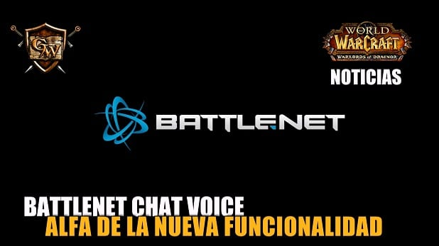 Blizzard Voice Chat: La nueva funcionalidad ya en Alfa