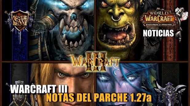 Warcraft III: Notas del parche 1.27a