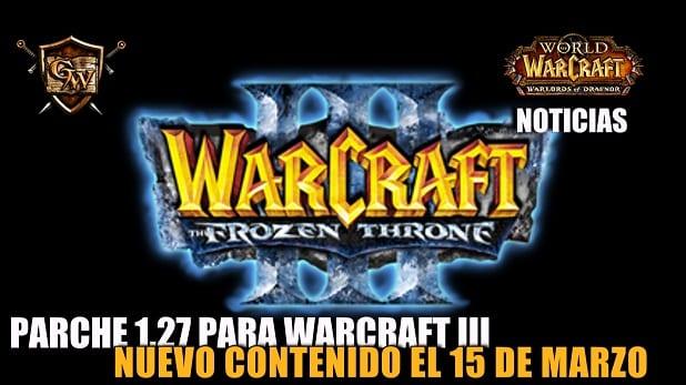 Parche 1.27 para Warcraft III: Inserción en Battle.net y más cosas!