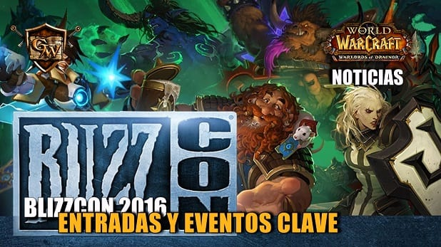 Blizzcon 2016: entradas y eventos clave