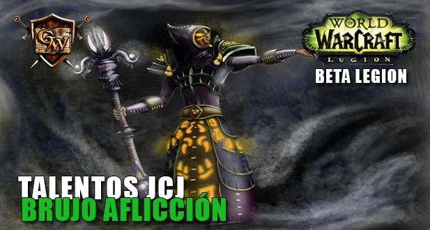 talentos jcj del BRUJO AFLICCIÓN beta legion