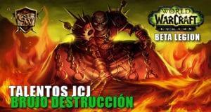 talentos jcj del brujo destrucción beta legion