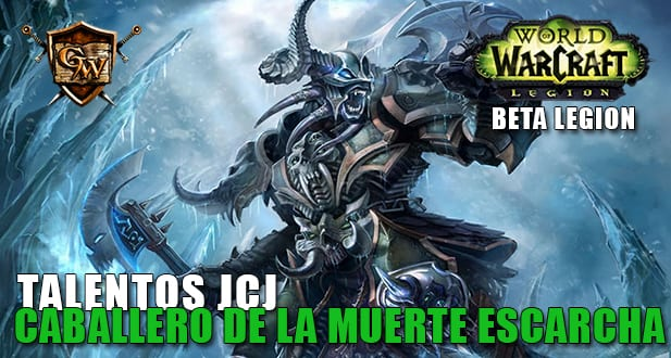 talentos jcj del caballero de la muerte escarcha beta legion