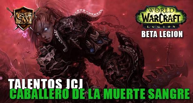 talentos jcj del caballero de la muerte sangre beta legion