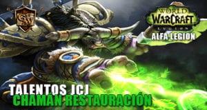 talentos jcj del chamán restauración alfa legion