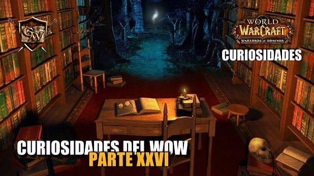 Curiosidades del Wow: Parte XXVI