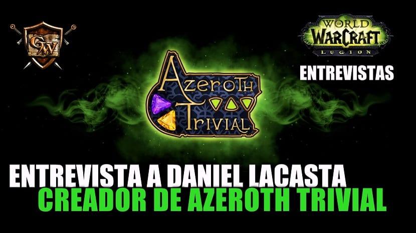 Entrevistamos a Daniel Lacasta, creador de la app Azeroth Trivial