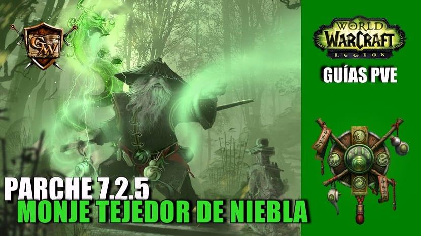 Monje Tejedor de Niebla – Guía PVE – Parche 7.2.5