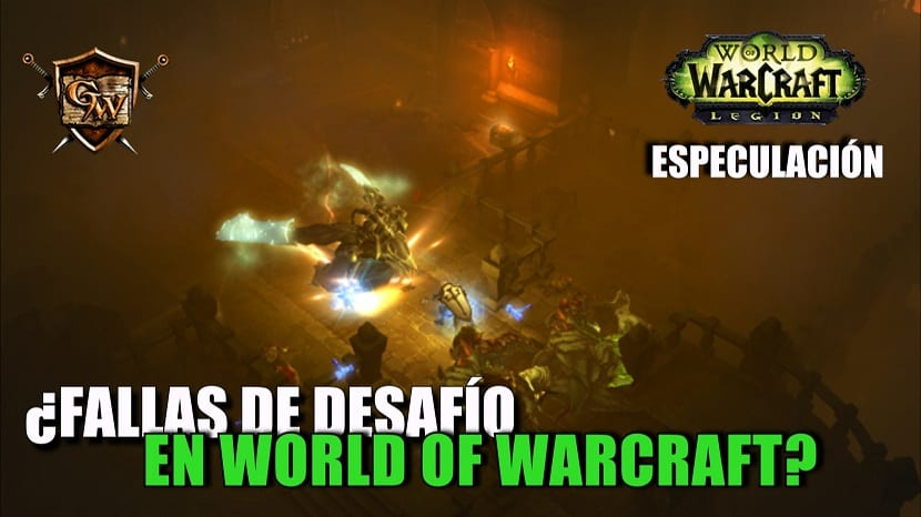 ¿Fallas de desafío en World of Warcraft?