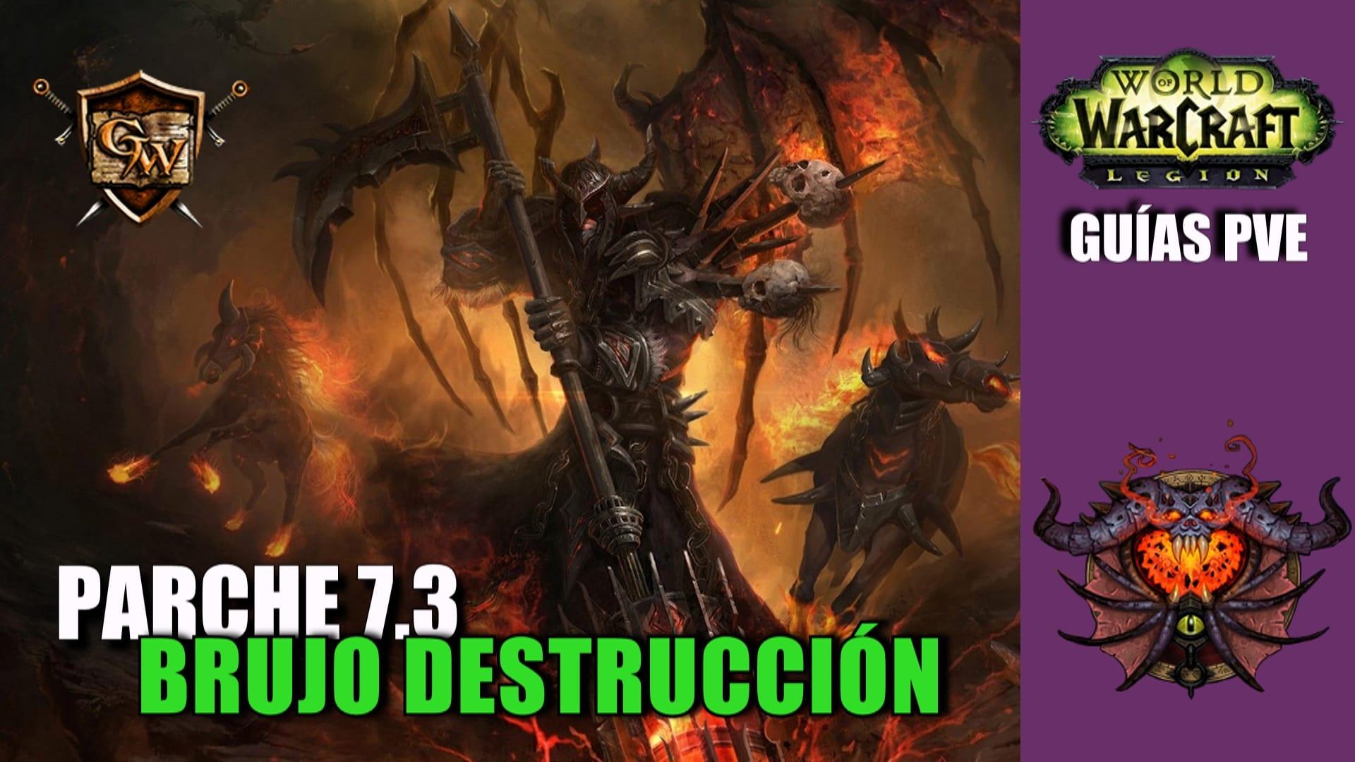 Brujo Destrucción – Guía PVE – Parche 7.3