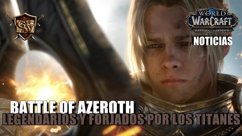 Battle for Azeroth - Legendarios y Forjados por los Titanes