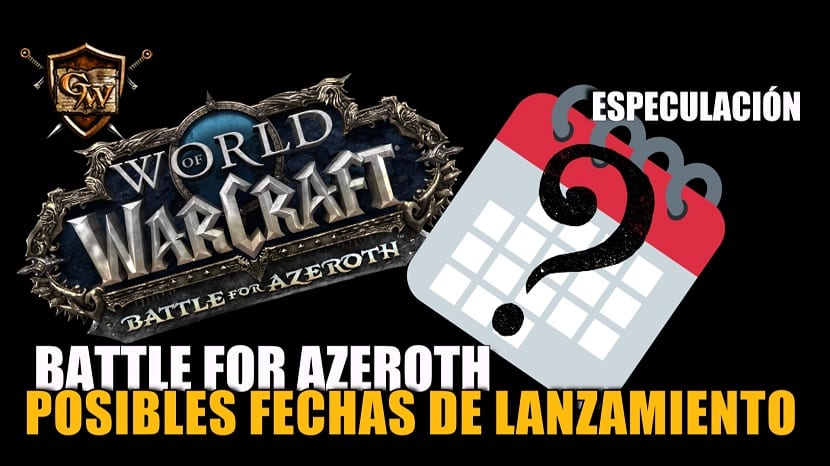 Especulación sobre la fecha de lanzamiento de Battle for Azeroth