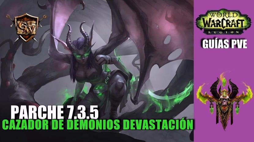 Cazador de demonios Devastación – Guía PVE – Parche 7.3.5