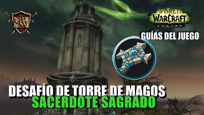 Guía del Desafío de la Torre de Magos - Sacerdote Sagrado