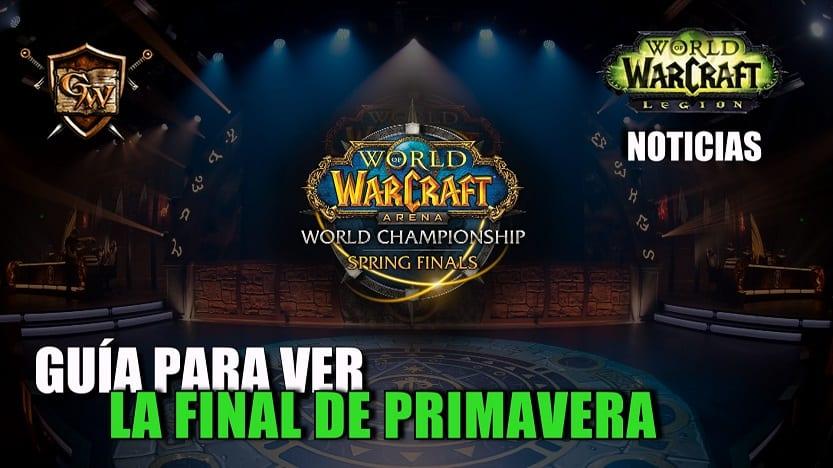 Guía para ver la final de primavera del Arena World Championship