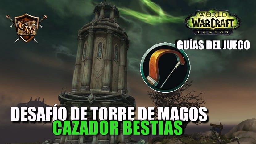 Guía del Desafío de la Torre de Magos – Cazador Bestias