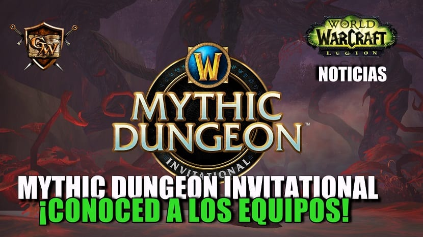 Mythic Dungeon Invitational: ¡Conoced a los equipos y no os perdáis la competición a partir del 14 de abril!
