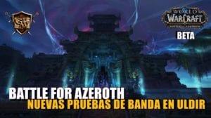 Pruebas de banda en Battle for Azeroth