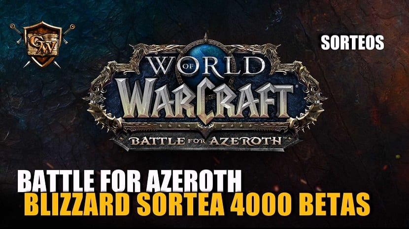 Blizzard sortea 4.000 códigos para la beta de Battle for Azeroth