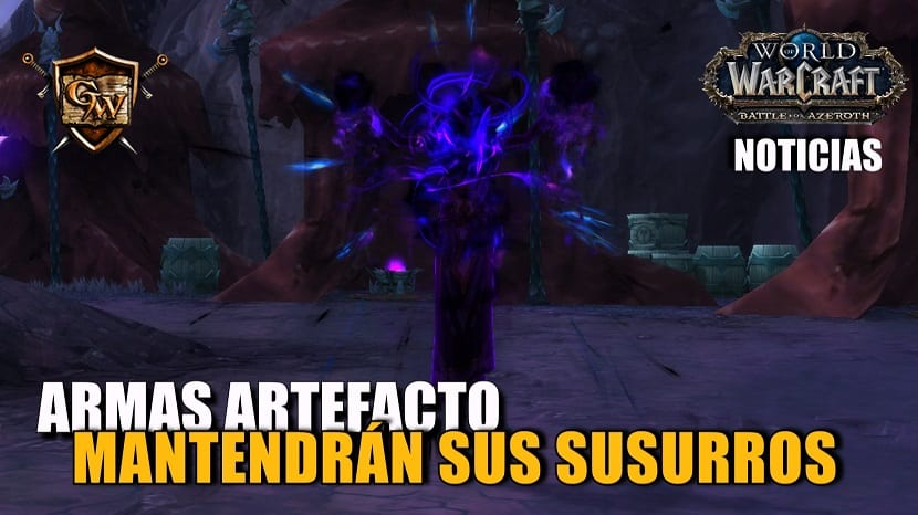 La transfiguración de armas artefactos en Battle for Azeroth mantendrá sus susurros