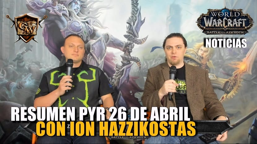 Resumen PyR con Ion Hazzikostas 26 de abril - Battle for Azeroth
