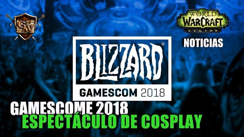 Espectáculo de cosplay de World of Warcraft en la Gamescom 2018